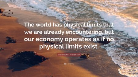 3204711-Christopher-Martenson-Quote-The-world-has-physical-limits-that-we